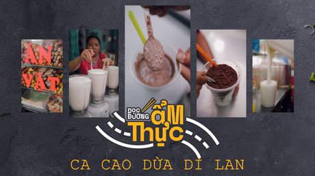 Dọc đường ẩm thực - Ca cao dừa dì Lan