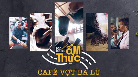 Dọc đường ẩm thực: Café vợt Ba Lù