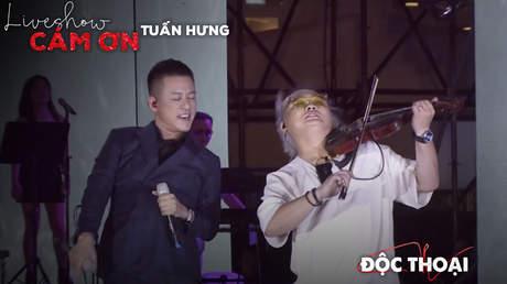 Live show Cảm ơn - Tuấn Hưng: Độc thoại