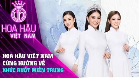 Đồng Hành Cùng HHVN 2020 - Tập 6: Hoa hậu Việt Nam cùng hướng về khúc ruột miền Trung