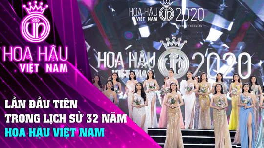 Đồng Hành Cùng HHVN 2020 - Tập 4: Lần đầu tiên trong lịch sử 32 năm Hoa hậu Việt Nam