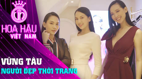 Đồng Hành Cùng HHVN 2020 - Tập 12: Vũng Tàu điểm đến thần tiên trước đêm thi Người đẹp thời trang