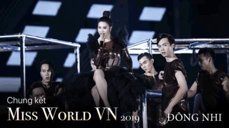 Miss World Vietnam 2019: Đông Nhi - Giả Vờ Say