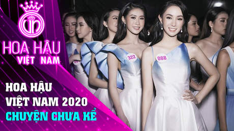 Đồng Hành Cùng HHVN 2020 - Tập 20: Hoa Hậu Việt Nam 2020 chuyện chưa kể