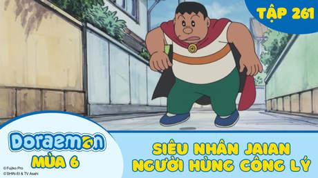 Doraemon S6 - Tập 261: Siêu nhân Jaian. Người hùng công lý