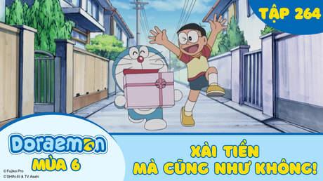 Doraemon S6 - Tập 264: Xài tiền mà cũng như không!