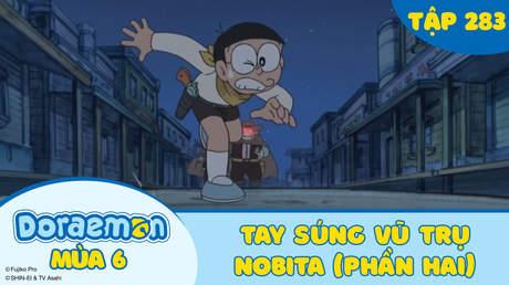 Doraemon S6 - Tập 283: Tay súng vũ trụ Nobita (Phần hai)