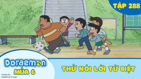 Doraemon S6 - Tập 288: Thử nói lời từ biệt