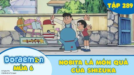Doraemon S6 - Tập 289: Nobita là món quà của Shizuka