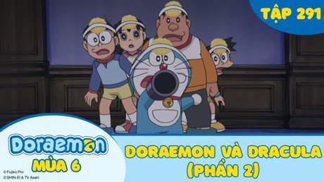 Doraemon S6 - Tập 291: Doraemon và Dracula (Phần 2)