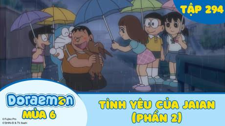 Doraemon S6 - Tập 294: Tình yêu của Jaian (Phần 2)