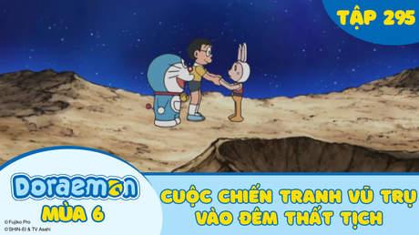 Doraemon S6 - Tập 295: Cuộc chiến tranh vũ trụ vào đêm Thất Tịch