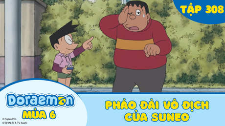 Doraemon S6 - Tập 308: Pháo đài vô địch của Suneo
