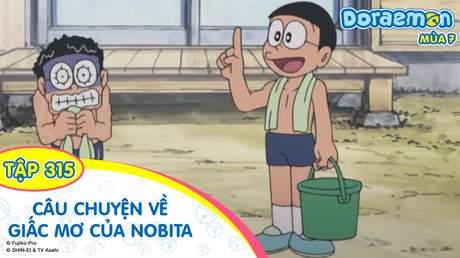 Doraemon S7 - Tập 315: Câu chuyện về giấc mơ của Nobita