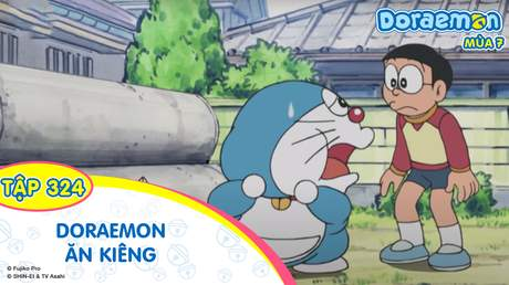Doraemon S7 - Tập 324: Doraemon ăn kiêng