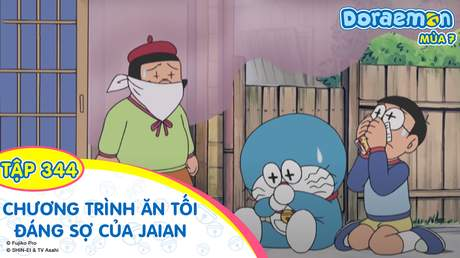 Doraemon S7 - Tập 344: Chương trình ăn tối đáng sợ của Jaian