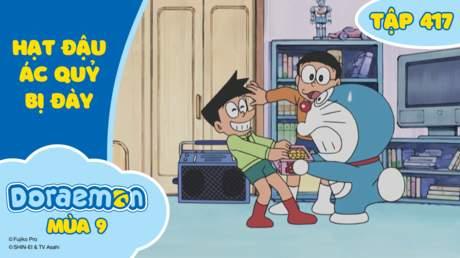 Doraemon S9 - Tập 417: Hạt đậu ác quỷ bị đày