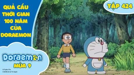 Doraemon S9 - Tập 424: Quả cầu thời gian 100 năm của Doraemon