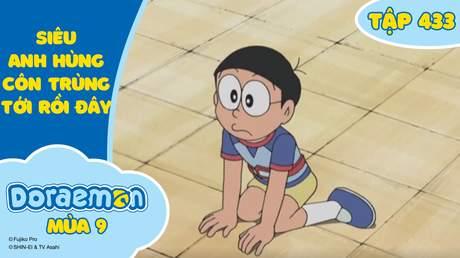 Doraemon S9 - Tập 433: Siêu anh hùng côn trùng tới rồi đây