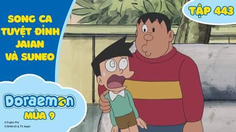 Doraemon S9 - Tập 443: Song ca tuyệt đỉnh Jaian và Suneo