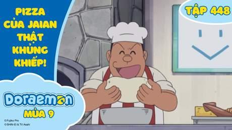 Doraemon S9 - Tập 448: Pizza của Jaian thật khủng khiếp!