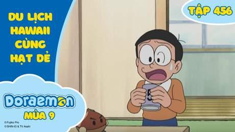 Doraemon S9 - Tập 456: Du lịch Hawaii cùng hạt dẻ