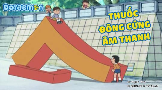 Doraemon - Tập 413: Thuốc đông cứng âm thanh