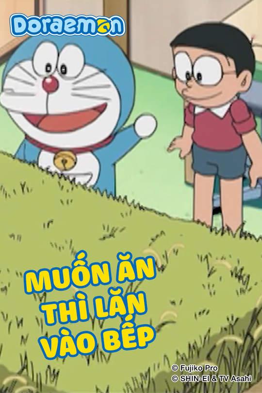 Doraemon - Tập 420: Muốn ăn thì lăn vào bếp