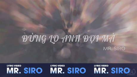 Đừng lo anh đợi mà - Mr. Siro [Lyric video]