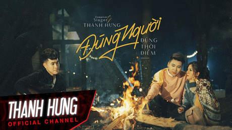 Đúng người đúng thời điểm - Thanh Hưng ft. Huy Cung, Mỹ Linh [Official MV]