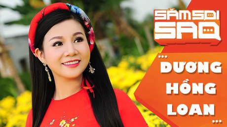 Săm soi sao - Dương Hồng Loan