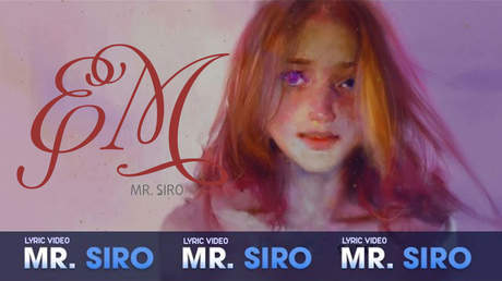 Mr. Siro - Lyrics video: Em