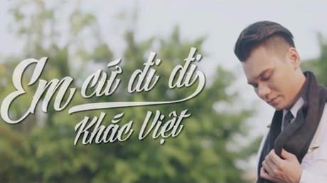 Em cứ đi đi - Khắc Việt [Official MV]
