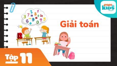 Học Toán Cùng POPS Kids - Tập 11: Giải toán