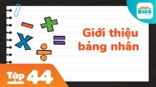 Học Toán Cùng POPS Kids - Tập 44: Giới thiệu về bảng nhân