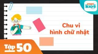 Học Toán Cùng POPS Kids - Tập 50: Chu vi hình chữ nhật