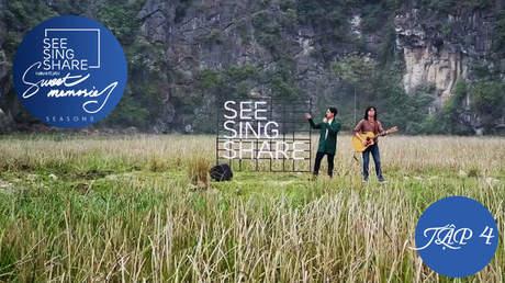 See Sing Share S3 - Tập 4: Mùa xuân gọi