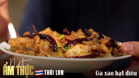 Nét ẩm thực Thái Lan: Gà xào hạt điều