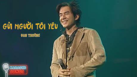 Karaoke songs: Gửi người tôi yêu - Đan Trường