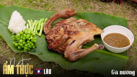 Nét ẩm thực Lào: Gà nướng