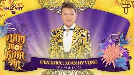 Gala Nhạc Việt 2021 - Đàm Vĩnh Hưng: LK Xuân Hy Vọng