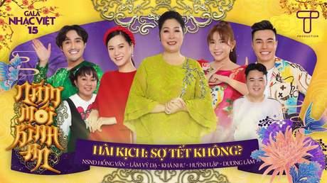 Gala Nhạc Việt 2021 - Hài kịch: Sợ Tết Không?