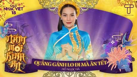 Gala Nhạc Việt 2021 - Hồ Ngọc Hà: Quẳng Gánh Lo Đi Mà Ăn Tết