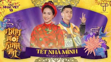 Gala Nhạc Việt 2021 - Hòa Minzy x Lăng LD: Tết Nhà Mình