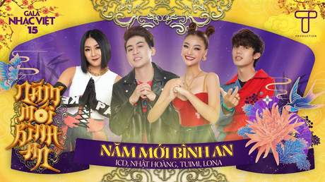 Gala Nhạc Việt 2021 - ICD x LONA x TUIMI x Nhật Hoàng: Năm Mới Bình An