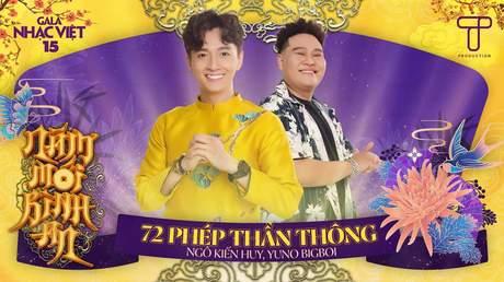 Gala Nhạc Việt 2021 - Ngô Kiến Huy x Yuno Bigboi: 72 Phép Thần Thông