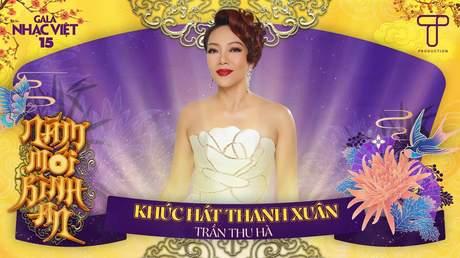 Gala Nhạc Việt 2021 - Trần Thu Hà: Khúc Hát Thanh Xuân