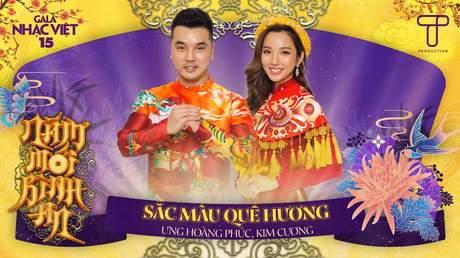 Gala Nhạc Việt 2021 - Ưng Hoàng Phúc x Kim Cương: Sắc Màu Quê Hương