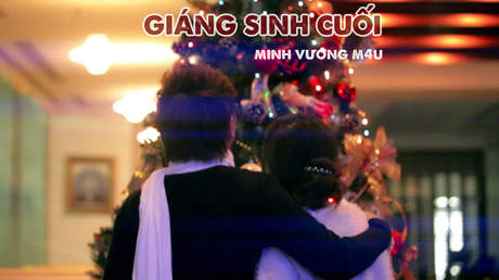 Christmas songs: Giáng sinh cuối - Minh Vương M4U