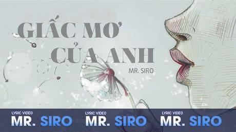 Giấc mơ của anh - Mr.Siro [Lyric video]
